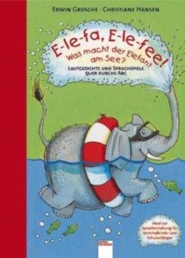 E-le-fa, E-le-fee! Was macht der Elefant am See?