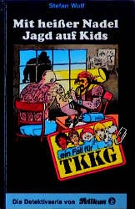 Ein Fall für TKKG, Bd.80, Mit heißer Nadel Jagd auf Kids