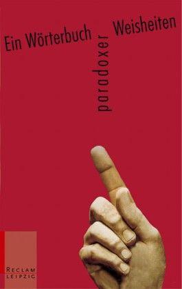 Ein Wörterbuch paradoxer Weisheiten