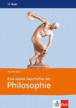 Eine kleine Geschichte der Philosophie. Von Thales bis Satre