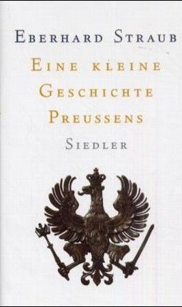 Eine kleine Geschichte Preussens