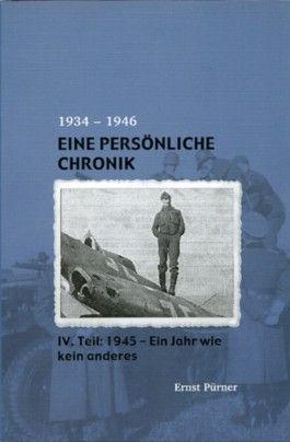 Eine persönliche Chronik 1934-1946 / 1945 - Ein Jahr wie kein anderes