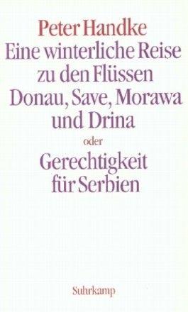 Eine winterliche Reise zu den Flüssen Donau, Save, Morawa und Drina oder Gerechtigkeit für Serbien