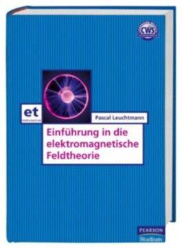 Einführung in die elektromagnetische Feldtheorie