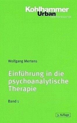 Einführung in die psychoanalytische Therapie. Tl.1