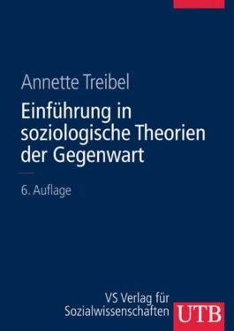 Einführungskurs Soziologie 3. Einführung in soziologische Theorien der Gegenwart