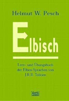 Elbisch - Lern- und Übungsbuch der Elben-Sprachen von J. R. R. Tolkien