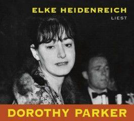 Elke Heidenreich liest Dorothy Parker