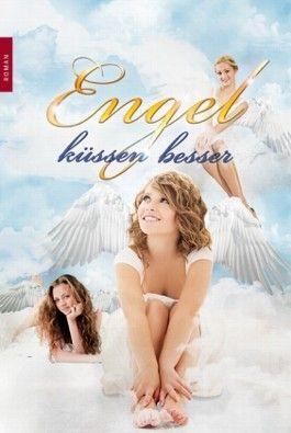Engel küssen besser