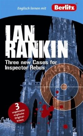 Englisch lernen mit Ian Rankin: Three new Cases for Inspector Rebus