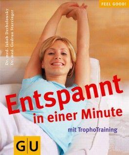 Entspannt in einer Minute mit TrophoTraining