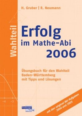 Erfolg im Mathe-Abi 2006 Wahlteil Baden-Württemberg