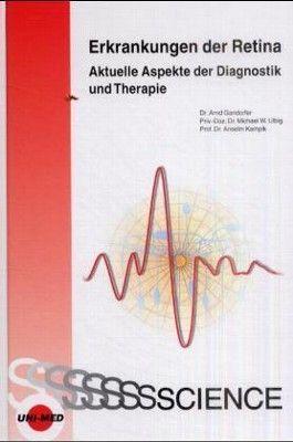 Erkrankungen der Retina - Aktuelle Aspekte der Diagnostik und Therapie