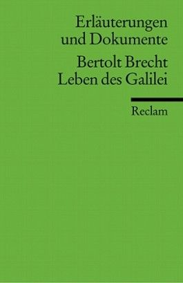 Erläuterungen und Dokumente zu Bertolt Brecht: Leben des Galilei