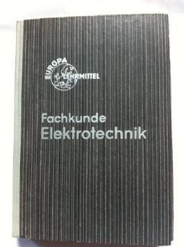 europa - fachbuchreihe für elektrotechnische berufe: fachkunde elektrotechnik