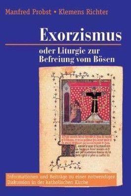 Exorzismus oder Liturgie zur Befreiung vom Bösen?