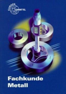 Fachkunde Metall mit CD-ROM. (Lernmaterialien) (Europa-Fachbuchreihe für Metallberufe)