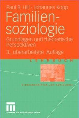 Familiensoziologie. Grundlagen und theoretische Perspektiven (Studienskripten zur Soziologie)