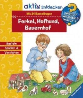 Ferkel, Hofhund, Bauernhof, m. 24 Bastelbogen