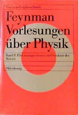 Feynman Vorlesungen über Physik, 3 Bde., Bd.2, Hauptsächlich Elektromagnetismus und Struktur der Materie