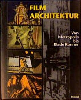 Filmarchitektur, von Metropolis bis Blade Runner