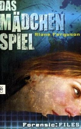 Forensic Files - Das Mädchenspiel