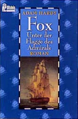 Fox, Unter der Flagge des Admirals