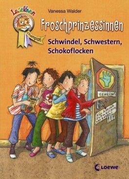 Froschprinzessinnen - Schwindel, Schwestern, Schokoflocken