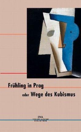 Frühling in Prag oder Wege des Kubismus