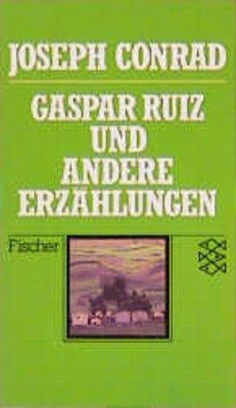 Gaspar Ruiz und andere Erzählungen