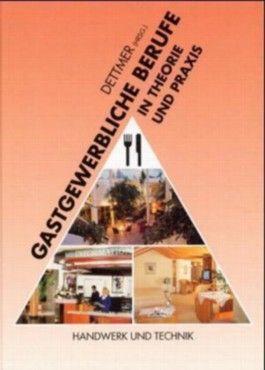 Gastgewerbliche Berufe in Theorie und Praxis
