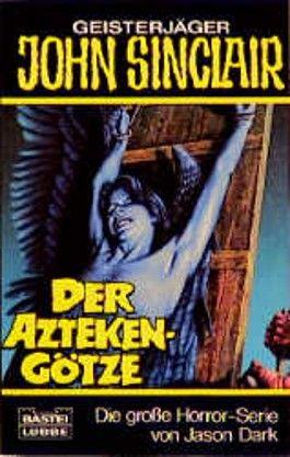 Geisterjäger John Sinclair, Der Azteken-Götze