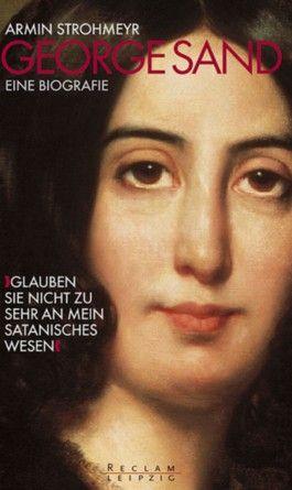 George Sand - 'Glauben Sie nicht zu sehr an mein satanisches Wesen'