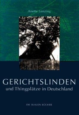 Gerichtslinden und Thingplätze in Deutschland