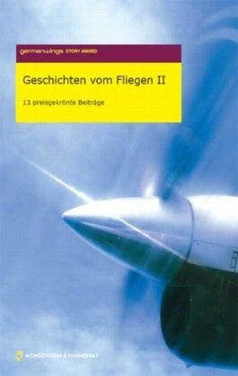 Germanwings Story Award 2007. Geschichten vom Fliegen II