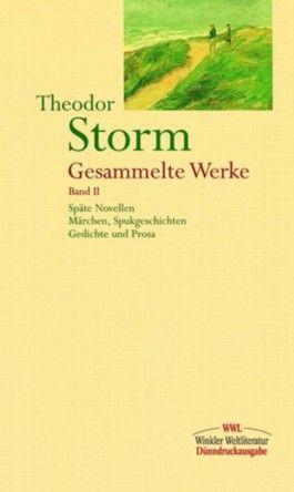 Gesammelte Werke in zwei Bänden / Band II: Späte Novellen, Märchen, Spukgeschichten u.a.