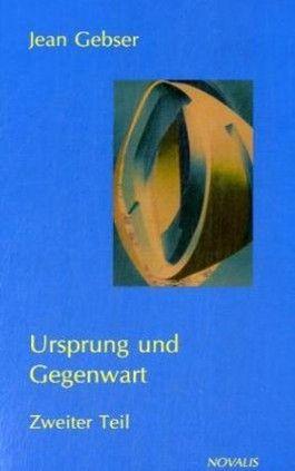 Gesamtausgabe / Ursprung und Gegenwart - 2. Teil Band 3 der Gesamtausgabe
