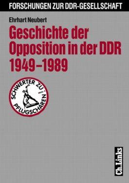 Geschichte der Opposition in der DDR 1949-1989