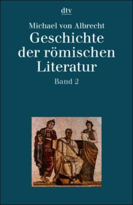 Geschichte der römischen Literatur von Andronicus bis Boëthius