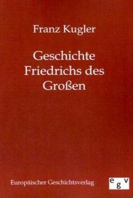 Geschichte Friedrichs des Großen