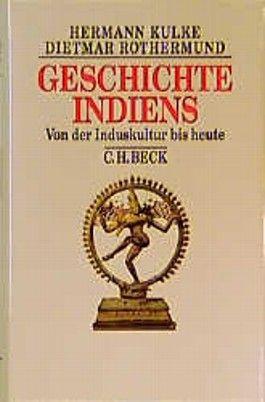 Geschichte Indiens. Von der Induskultur bis heute (Beck Historische Bibliothek)