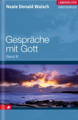 Gespräche mit Gott. Bd.3