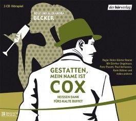 Gestatten, mein Name ist Cox: Heißen Dank fürs kalte Büffet