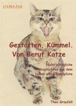 Gestatten Kümmel. Von Beruf Katze
