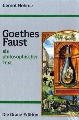Goethes Faust als philosophischer Text