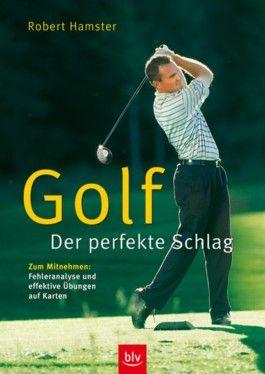 Golf – Der perfekte Schlag