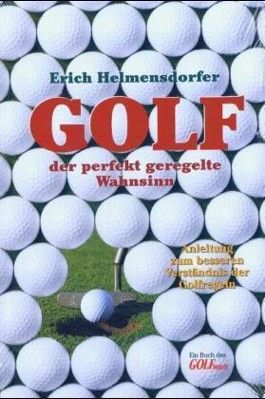 Golf, der perfekt geregelte Wahnsinn