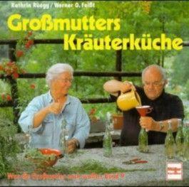 Großmutters Kräuterküche