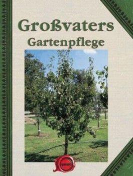 Großvaters Gartenpflege