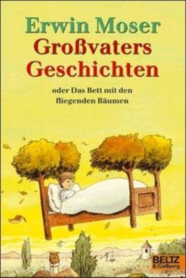 Großvaters Geschichten oder Das Bett mit den fliegenden Bäumen